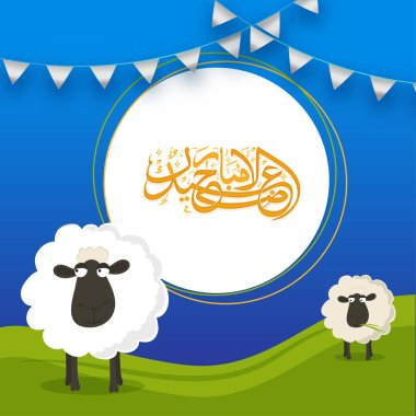 Arabic calligraphy text Eid-Ul-Adha, Islamic festival of sacrifice celebration greeting card design with sheep and bunting flags on nature background.