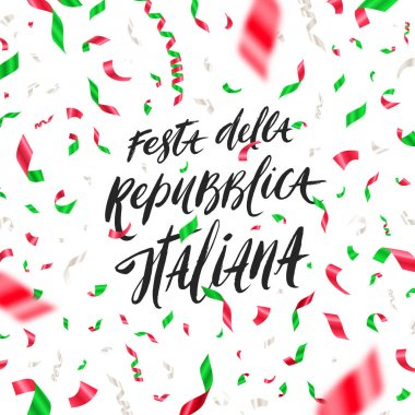 Italian republic day vector illustration. Brush lettering greeting and confetti in color of Italian national flag.