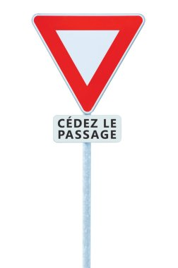 Give way yield french cedez le passage road sign, France, isolated vertical macro closeup, white signage triangle red frame regulatory warning, metallic pole post, panneau signalisation cedez-le-passage, large vehicle traffic priority roadsign sign