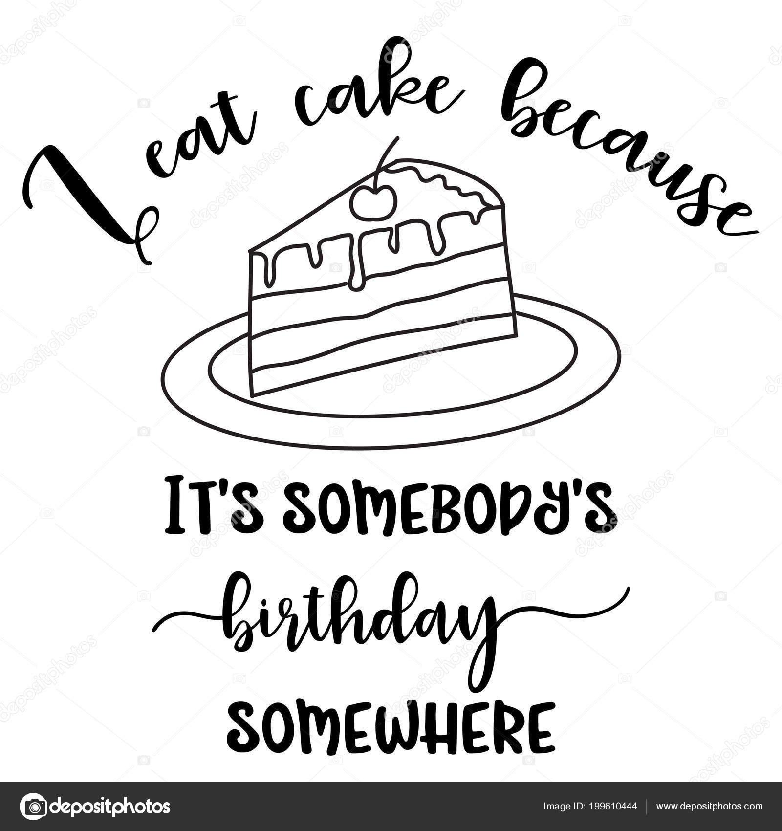 Phenomenal Funny Cake Quotes For Birthday Funny Quote Eat Cake Because Birthday Cards Printable Benkemecafe Filternl