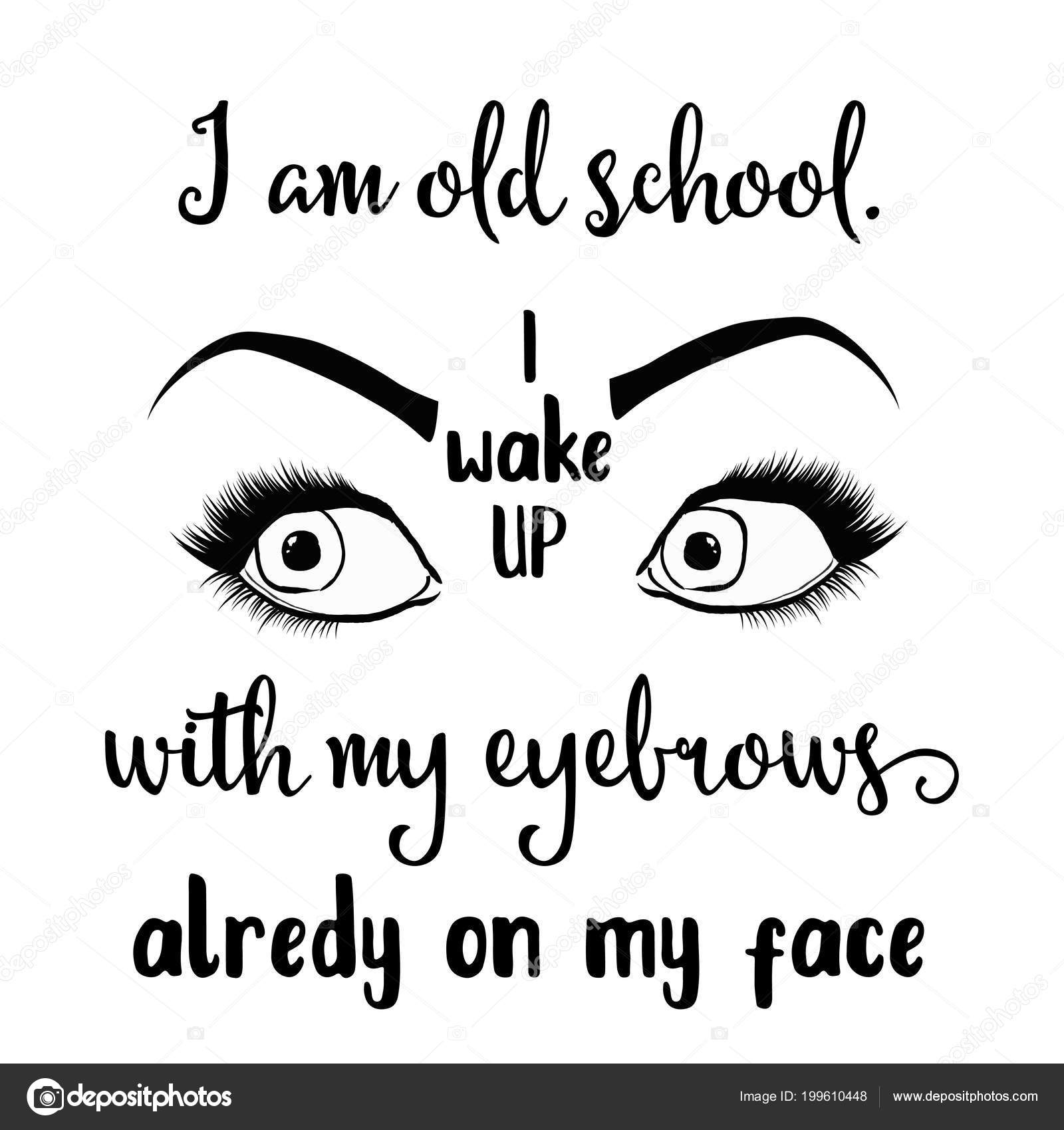 Pics: eyebrow quotes | Funny Quote Old School Wake Eyebrows ...