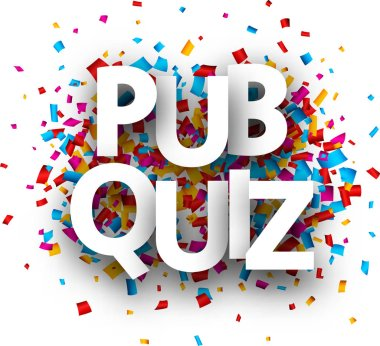 Pub quiz sign with colorful paper confetti isolated on white background