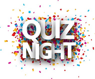 Quiz night sign with colorful paper confetti isolated on white background