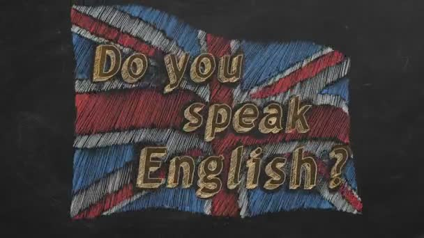Hand drawing and animated british flag with text Do you speak English? on blackboard. Stop motion animation.