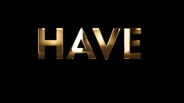 Have a nice weekend - text animation with gold letters over black background