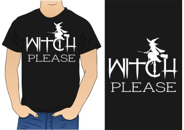 Witch Please T-shirt  Design