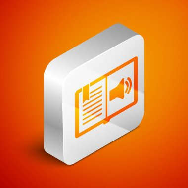 Isometric Audio book icon isolated on orange background. Audio guide sign. Online learning concept. Silver square button. Vector Illustration