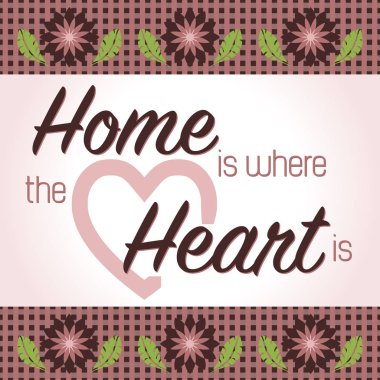 Home is Where the Heart Is-Proverb phrase decorated with floarl elements and gingham