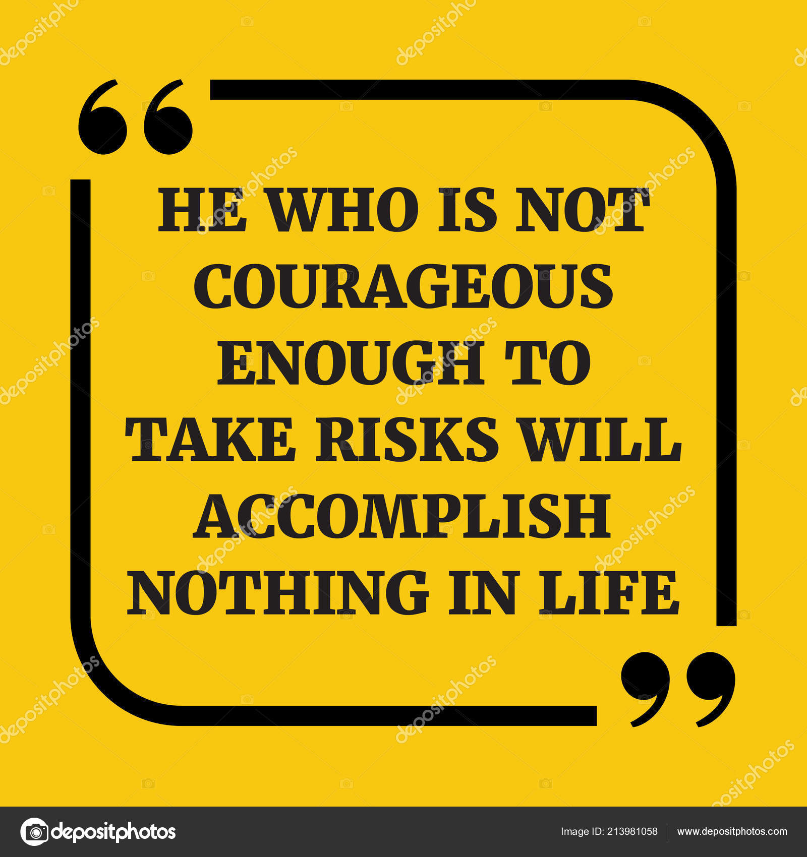 Motivational Quote Who Courageous Enough Take Risks Accomplish