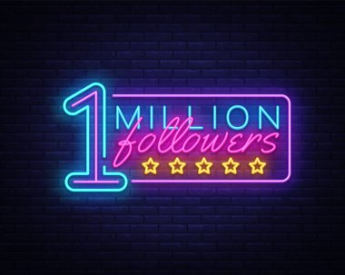 Million Followers neon text vector design template. One Million Subscribers light banner design element colorful modern design trend, night bright advertising, bright sign. Vector illustration