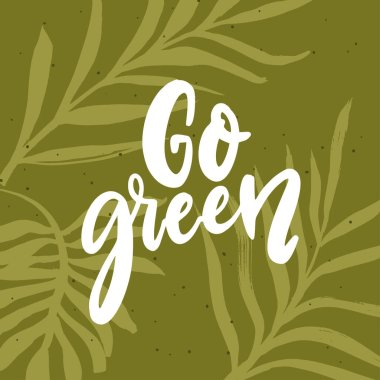 Go green banner. Hand lettering script text on green leaf background. Eco friendly concept icon
