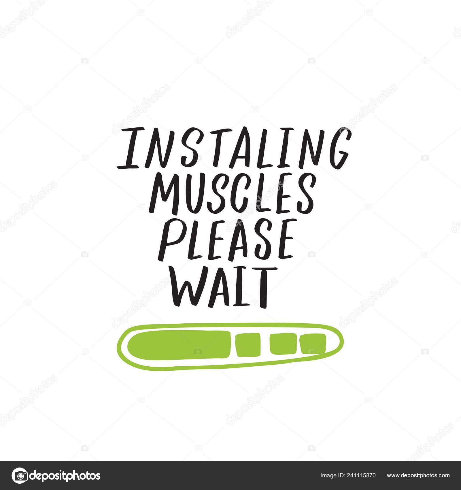 Instalando Os Músculos Por Favor Aguarde Bem Humorada