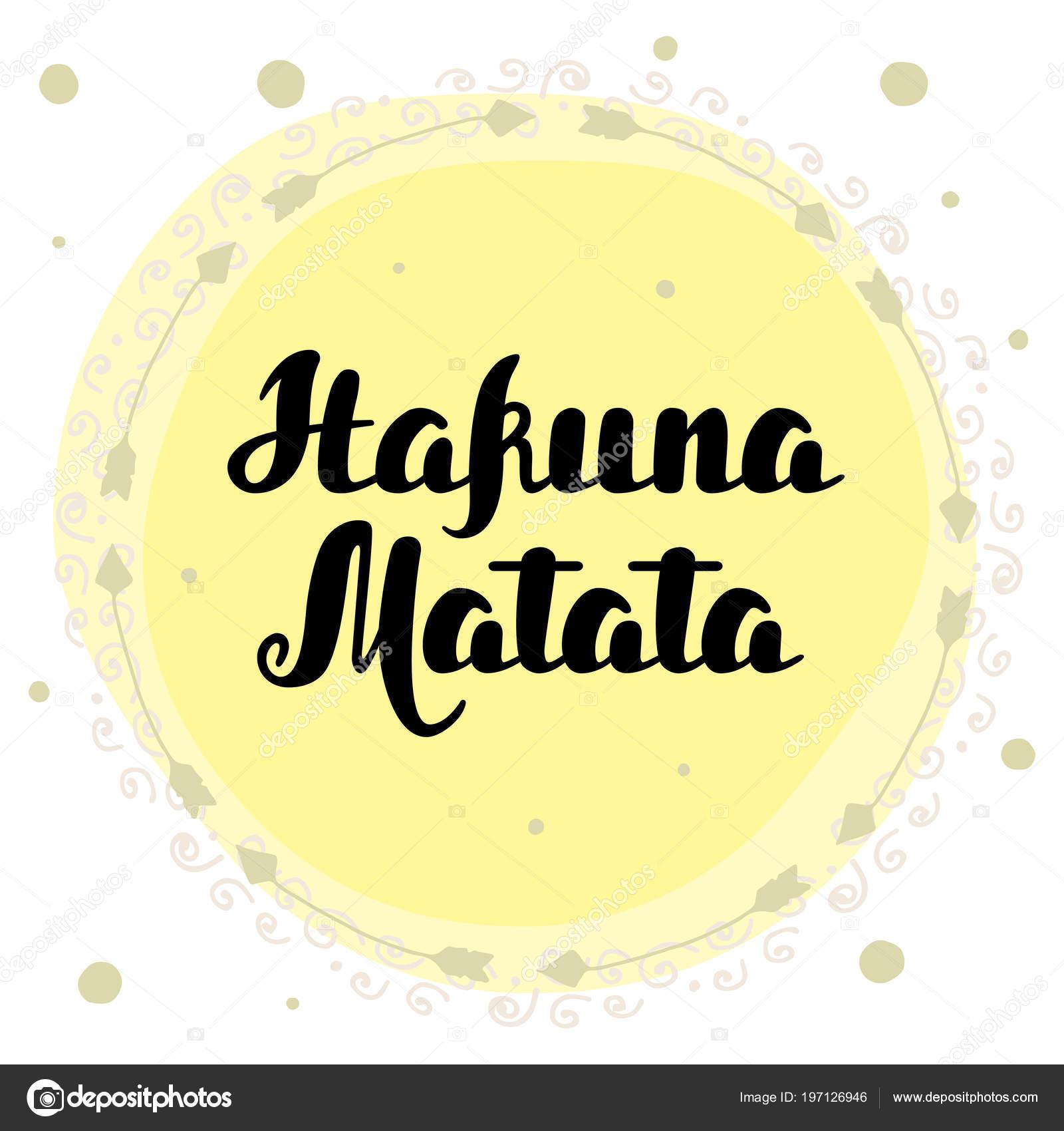Imágenes Con Frases Hakuna Matata Vector De Hakuna Matata Mano
