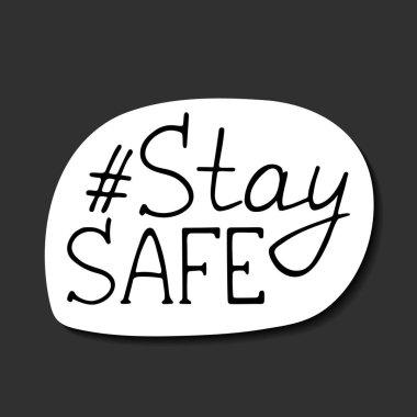Hashtag stay safe sticker ready for print. Hand drawn black lettering. Second wave coronavirus new normal. Health care preventing the spread of infection. Stock vector illustration isolated on white.