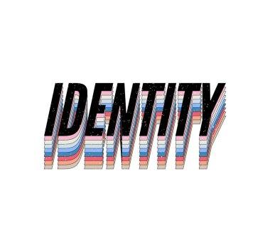 slogan IDENTITY phrase graphic vector Print Fashion lettering