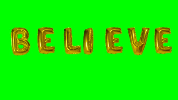 Word believe from helium gold balloon letters floating on green screen