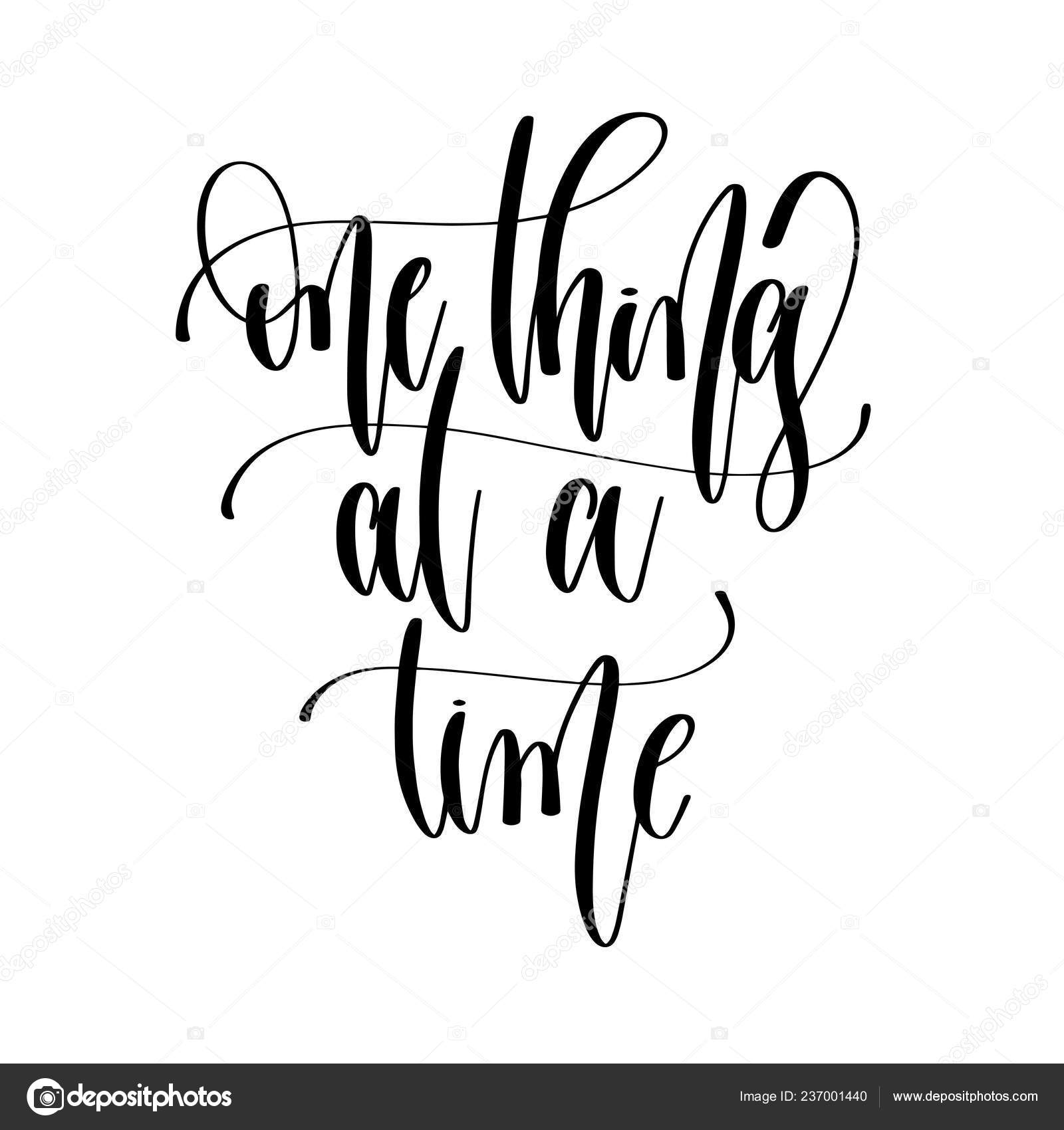 One Thing At A Time Hand Lettering Inscription Text Motivatio