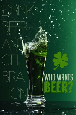 glass of beer with splash near who wants beer lettering on green background