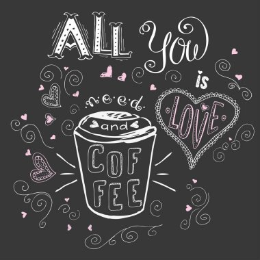 All you need is love and coffee,