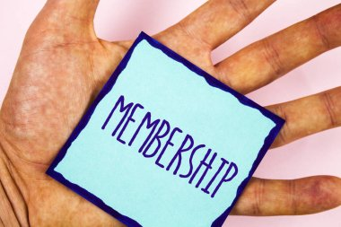 Text sign showing Membership. Conceptual photo Being member Part of a group or team Join an organization