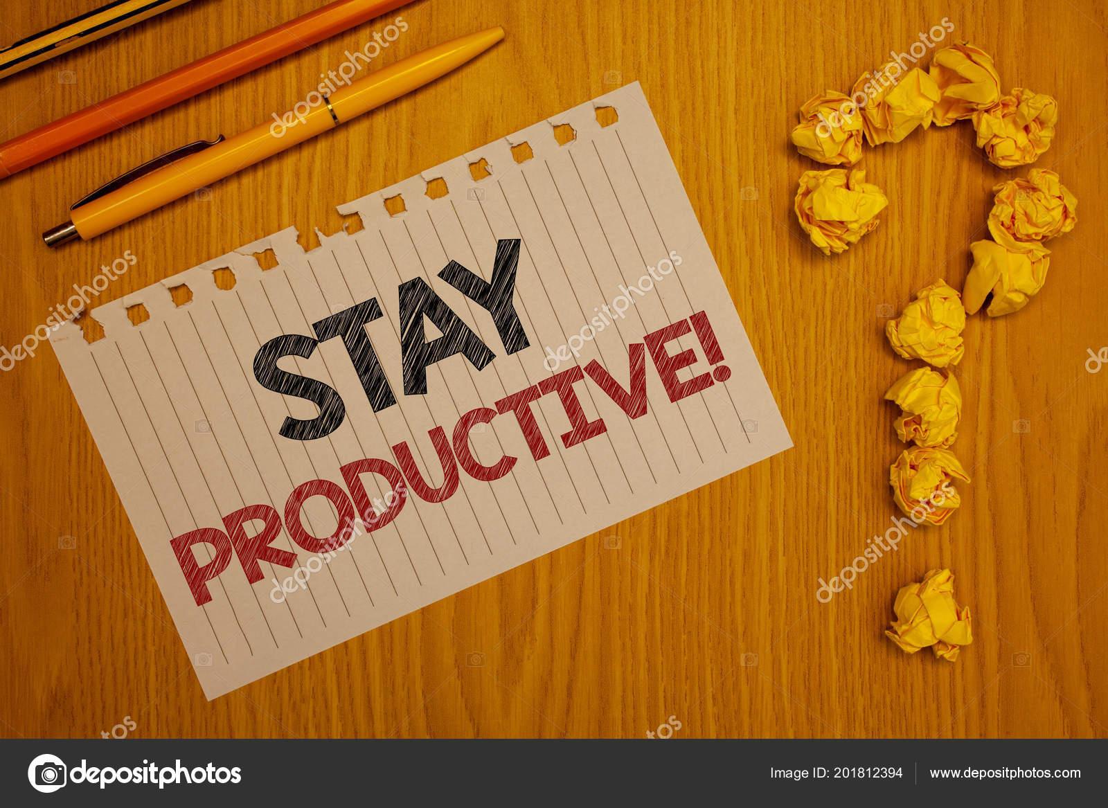 Conceitual Mão Escrevendo Mostrando Permanecer Produtivo