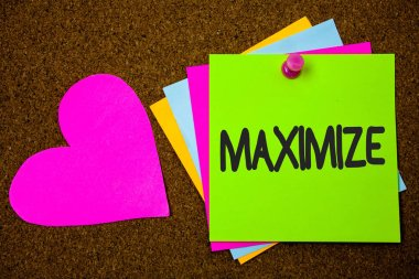 Handwriting text writing Maximize. Concept meaning Increase to the greatest possible amount or degree Make larger Thumb pinned sticky cards love heart messages card remember sign board