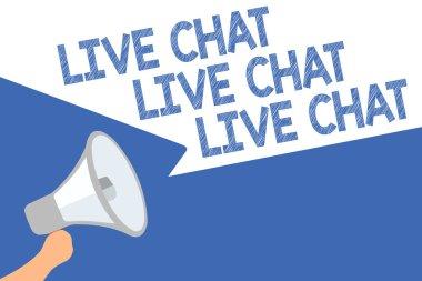 Handwriting text Live Chat Live Chat Live Chat. Concept meaning talking with people friends relatives online Megaphone loudspeaker speech bubbles important message speaking out loud