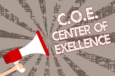 Text sign showing C.O.E Center Of Excellence. Conceptual photo being alpha leader in your position Achieve Man holding megaphone loudspeaker grunge gray rays important messages