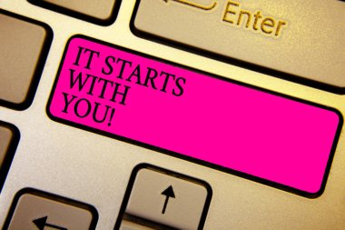 Handwriting text It Starts With You. Concept meaning Motivation for starting doing something Have discipline Crystal orange computer keyboard pink button written texts enter word