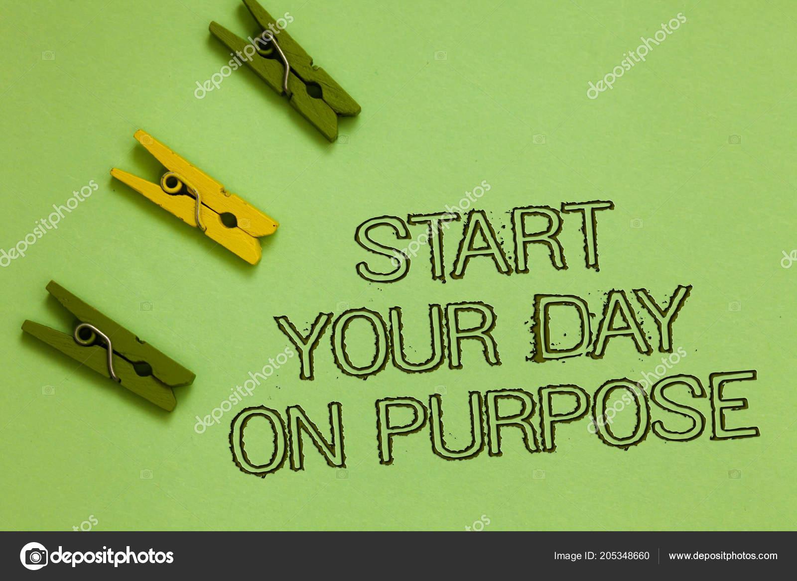 Word Text Start Your Day Zweck Schreiben Business Konzept Fur