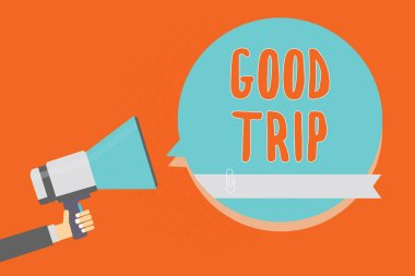 Conceptual hand writing showing Good Trip. Business photo showcasing A journey or voyage,run by boat,train,bus,or any kind of vehicle Man holding megaphone blue speech bubble orange background