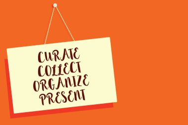 Conceptual hand writing showing Curate Collect Organize Present. Business photo showcasing Pulling out Organization Curation Presenting Beige board communication open close sign orange background