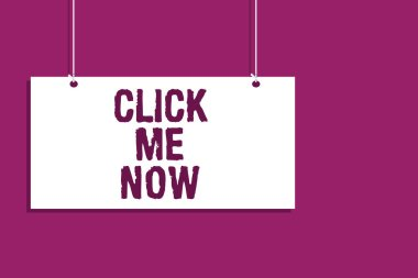 Handwriting text writing Click Me Now. Concept meaning Internet helping desk Press the button Online Icon Nertwork Hanging board message communication open close sign purple background