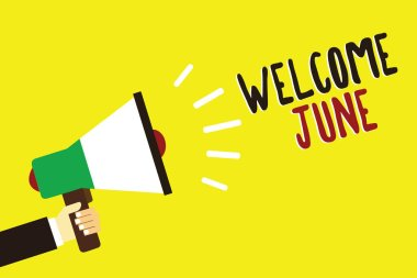 Text sign showing Welcome June. Conceptual photo Calendar Sixth Month Second Quarter Thirty days Greetings Man holding megaphone loudspeaker yellow background message speaking loud.