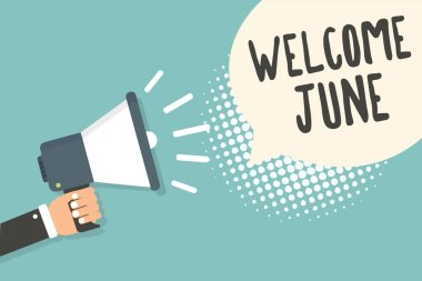 Handwriting text Welcome June. Concept meaning Calendar Sixth Month Second Quarter Thirty days Greetings Man holding megaphone loudspeaker speech bubble blue background halftone.