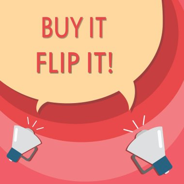 Handwriting text writing Buy It Flip It. Concept meaning Buy something fix them up then sell them for more profit