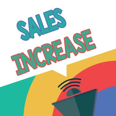 Text sign showing Sales Increase. Conceptual photo Grow your business by finding ways to increase sales