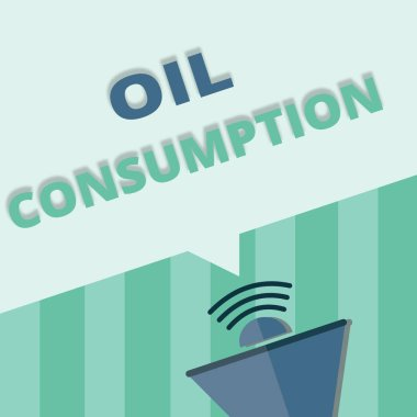 Word writing text Oil Consumption. Business concept for This entry is the total oil consumed in barrels per day