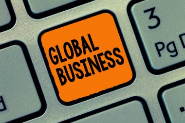 Handwriting text writing Global Business. Concept meaning Trade and business system a company doing across the world