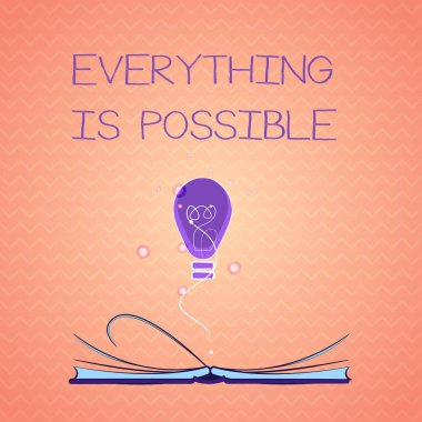 Text sign showing Everything Is Possible. Conceptual photo Any outcome could occur Anything can happen