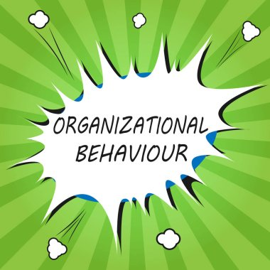 Handwriting text writing Organizational Behaviour. Concept meaning the study of the way people interact within groups