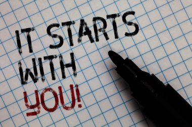 Conceptual hand writing showing It Starts With You. Business photo text Motivation for starting doing something Have discipline Black marker square marked white page written black and red texts.