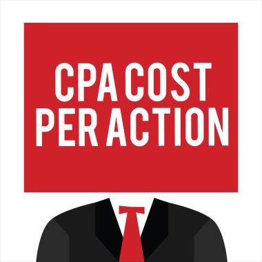 Handwriting text Cpa Cost Per Action. Concept meaning Commission paid when user Clicks on an Affiliate Link