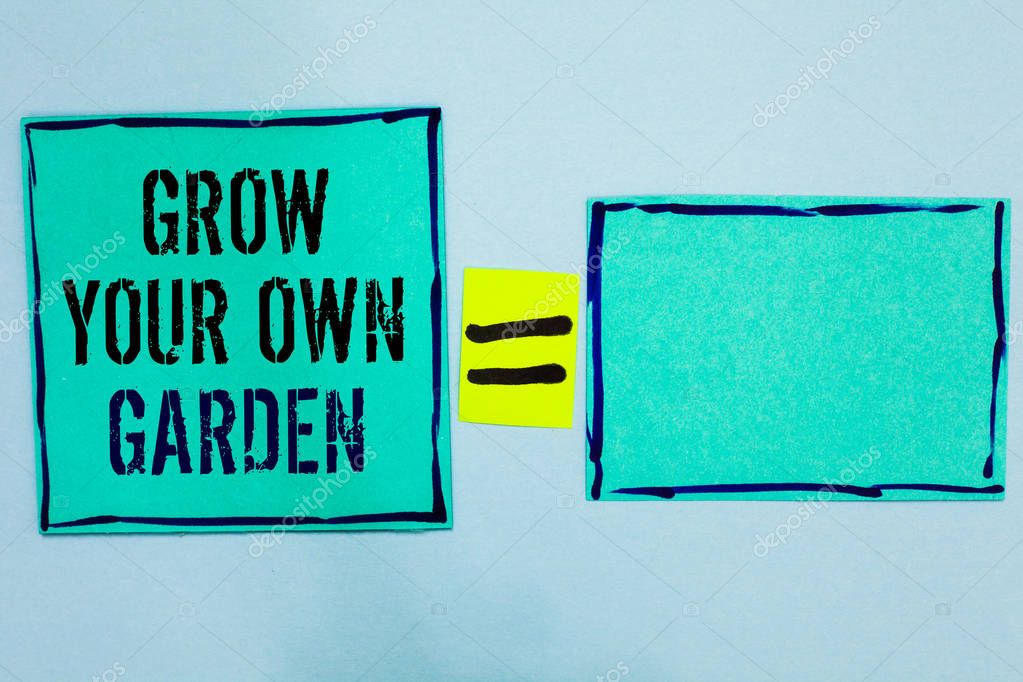 Word writing text Grow Your Own Garden. Business concept for Organic Gardening collect personal vegetables fruits Black lined green sticky notes blank and with words mid equal mark.