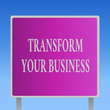 Conceptual hand writing showing Transform Your Business. Business photo text Modify energy on innovation and sustainable growth. stock vector