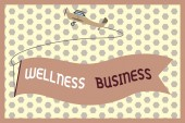 Word writing text Wellness Business. Business concept for Professional venture focusing the health of mind and body