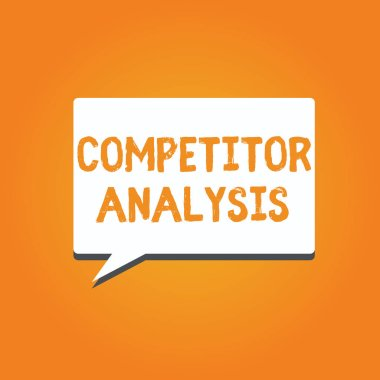 Word writing text Competitor Analysis. Business concept for Determine the Strength Weakness of Competitive Market