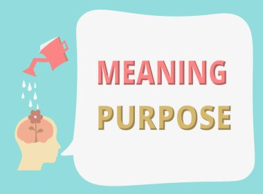 Writing note showing Meaning Purpose. Business photo showcasing The reason for which something is done or created and exists