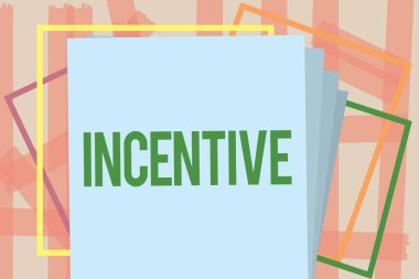 Writing note showing Incentive. Business photo showcasing thing that motivates or encourages someone to do something