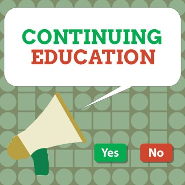 Text sign showing Continuing Education. Conceptual photo Continued Learning Activity professionals engage in